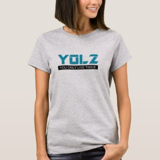 YOL2 You Only Live Twice Quote Blue on all Colors