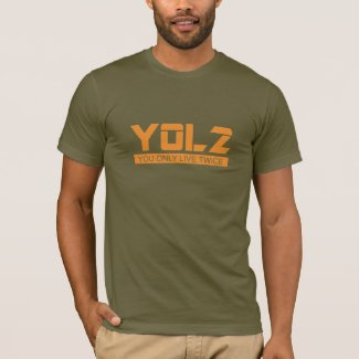 YOL2 You Only Live Twice Quote Orange all Colors