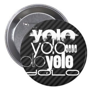Yolo; Black & Dark Gray Stripes Button