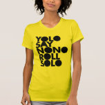 YOLO Roll Solo Filled Shirts