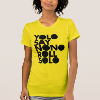 YOLO Roll Solo Filled T Shirt