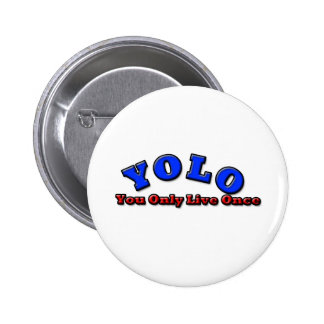 YOLO , you only live once Button