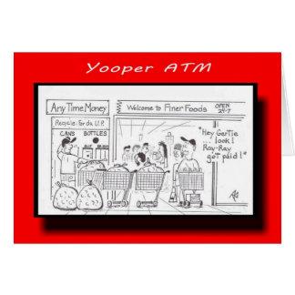 Yooper ATM Greeting Card