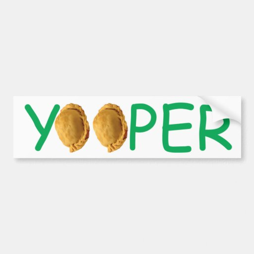 Yooper - Pasties Bumper Sticker Car Bumper Sticker