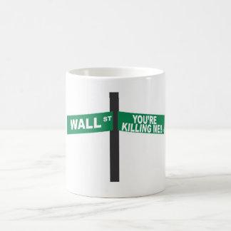 ¡Yopu're que me mata!!  Wall Street Taza Básica Blanca