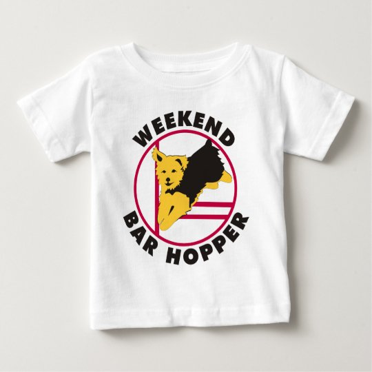 Yorkie Agility Weekend Bar Hopper Baby T-Shirt