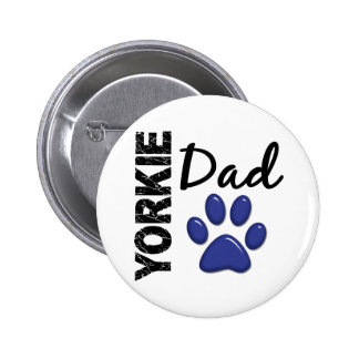 Yorkie Dad 2 Pinback Buttons