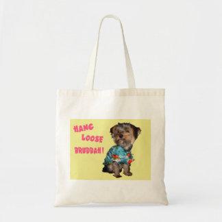 Yorkie hang loose bruddah bag