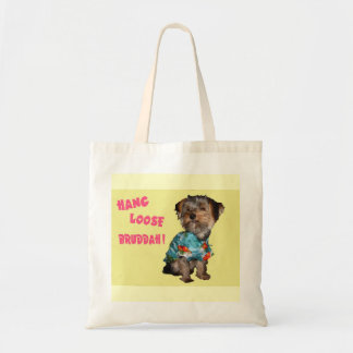 Yorkie hang loose bruddah Tote Bag