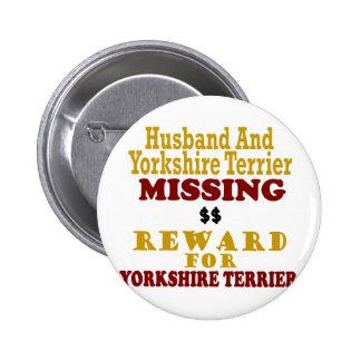 Yorkie Husband Missing Reward For Yorkie Pinback Buttons