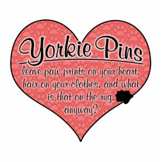 Yorkie Pin Paw Prints Dog Humor Acrylic Cut Out