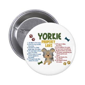Yorkie Property Laws 4 Pinback Button