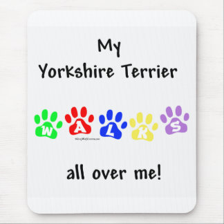 Yorkie Walks All Over You Mouse Pad