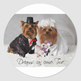 Yorkie Wedding Dreams Can Come True Classic Round Sticker