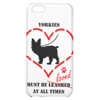 Yorkies Must Be Loved Cover For iPhone 5C