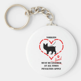 Yorkies Must Be Loved Keychain
