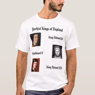 Yorkist Kings of England T-Shirt