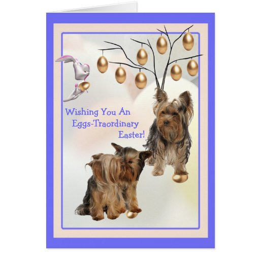 Yorkshire Terrier Eggs -Traordinary Easter Wishes Greeting Card