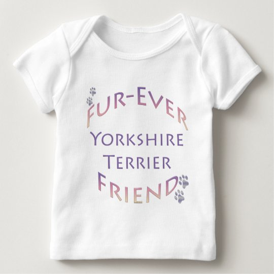 Yorkshire Terrier Furever Friend Baby T-Shirt