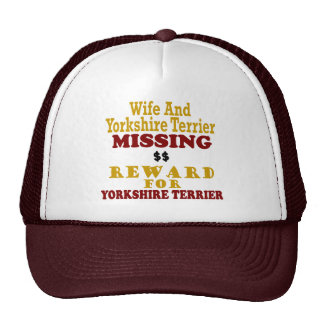 Yorkshire Terrier & Wife Missing Reward For Yorksh Trucker Hats
