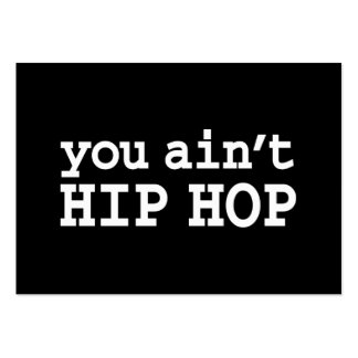 you ain't HIP HOP Business Cards