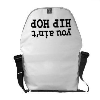 you ain't HIP HOP Courier Bag