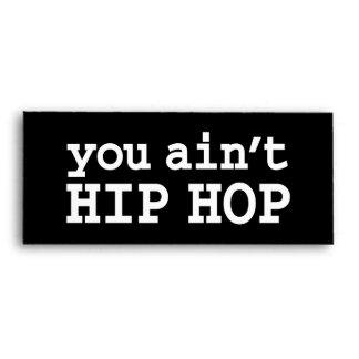 you ain't HIP HOP Envelopes