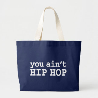 you ain't HIP HOP Large Tote Bag
