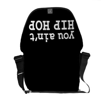 you ain't HIP HOP Messenger Bag