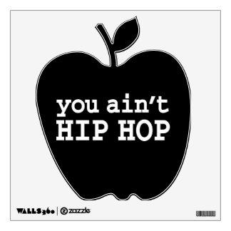you ain't HIP HOP Wall Sticker