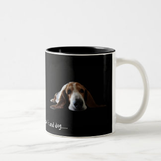 You ain't nothin but a hound dog Two-Tone coffee mug