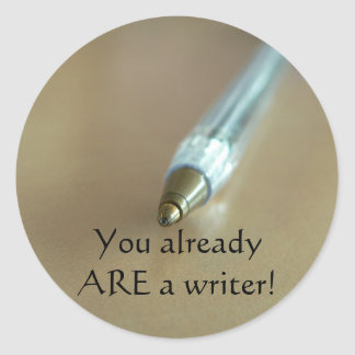 You Already ARE a Writer! (with Pen) Classic Round Sticker