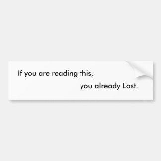 You already Lost Bumper Sticker