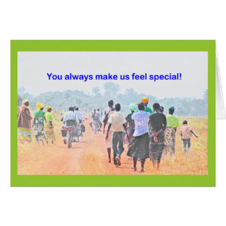"""You Always Make Us Feel Special"" Thank You Card"