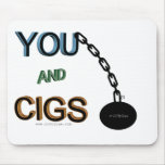 you and cigs mousepads