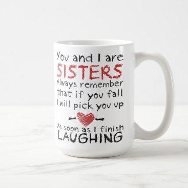 Coffee Themed You and I are Sisters Coffee Mug