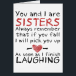 """&quot;You and I&quot; Birthday Card for Sister<br><div class=""""desc"""">&quot;You and I&quot; Birthday Card for Sister reads &quot;You and I are sisters. Always remember that if you fall I will pick you up... .As soon as I finish LAUGHING!&quot;</div>"""