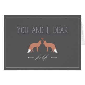 You and I Dear For Life Foxes in Love Greeting Cards