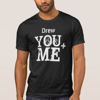 YOU and ME Grunge Text Custom Name V14 T-Shirt