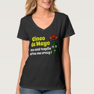 You and tequila drive me crazy! Cinco de Mayo Tee Shirt