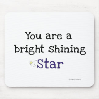 You Are A Bright Star Mouse Pad