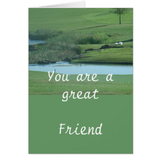 You are a great friend card