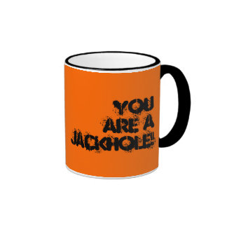 You are a JACKHOLE Yep Mug
