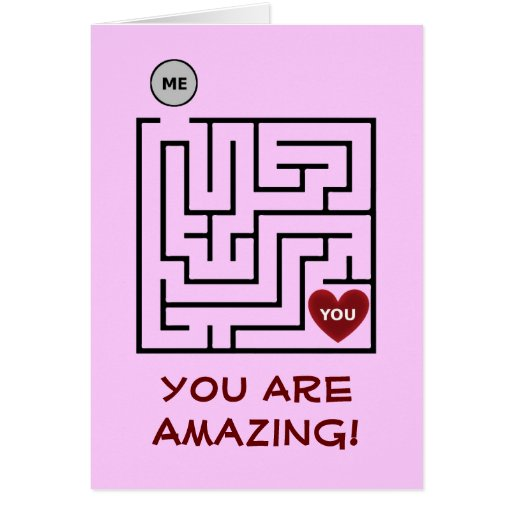You Are A-Mazing Valentines Card