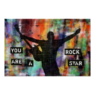 You Are A Rock Star Poster