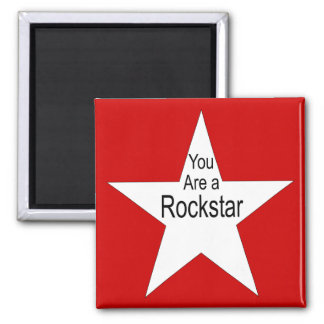 You are a Rockstar 2 Inch Square Magnet