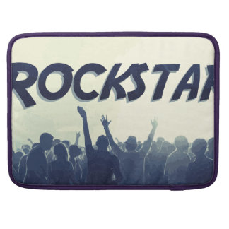 You are a Rockstar! Sleeve For MacBook Pro