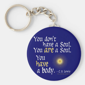 You are a Soul... Basic Round Button Keychain