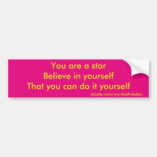 You are a star car bumper sticker