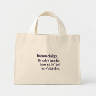 You are a train wreck waiting to happen mini tote bag